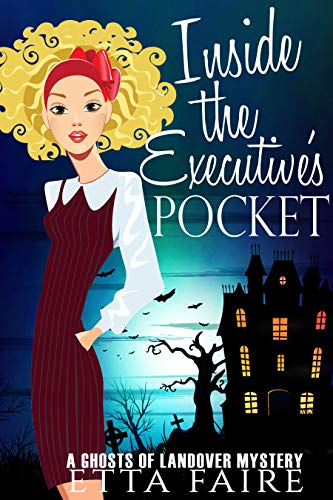 Inside the Executive's Pocket (A Ghosts of Landover Mystery Book 5) by [Faire, Etta]