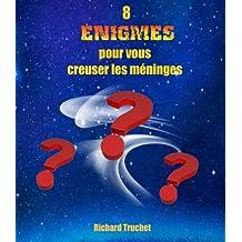 8 énigmes pour vous creuser les méninges (French Edition)