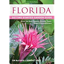 Florida Getting Started Garden Guide: Grow the Best Flowers, Shrubs, Trees, Vines & Groundcovers