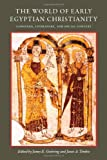 The World of Early Egyptian Christianity: Language, Literature, and Social Context (CUA Studies in Early Christianity)