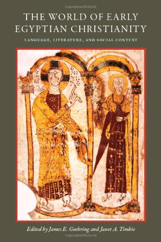 The World of Early Egyptian Christianity: Language, Literature, and Social Context (CUA Studies in Early Christianity) by The Catholic University of America Press