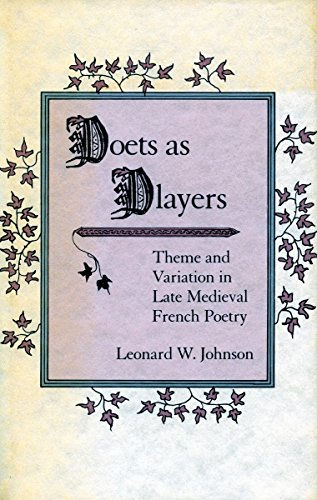 Poets as Players: Theme and Variation in Late Medieval French Poetry by Brand: Stanford University Press
