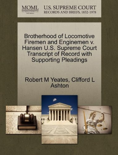 Brotherhood of Locomotive Firemen and Enginemen v. Hansen U.S. Supreme Court Transcript of Record with Supporting Pleadings
