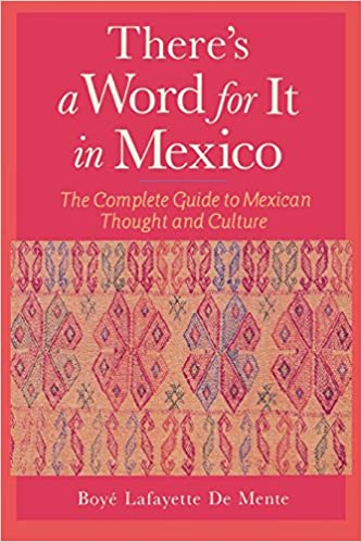 Amazon.com: There\'s a Word for It in Mexico (9780844272511): Boye ...