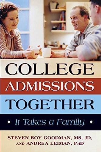College Admissions Together: It Takes a Family (Capital Ideas) by Leiman, Andrea, Goodman, Steven Roy (2007) [Paperback]