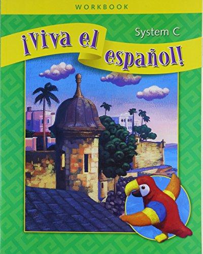 ¡Viva el español!, System C Workbook (VIVA EL ESPANOL) (Spanish Edition)
