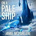 On a Pale Ship Audiobook by Jamie McFarlane Narrated by Kevin Clay