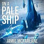 On a Pale Ship | Jamie McFarlane