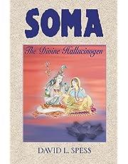 Soma: The Divine Hallucinogen