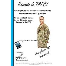 Réussir Le Tafc!: Test d'Aptitude Des Forces Canadiennes Guide d'Étude Et Exemples de Questions