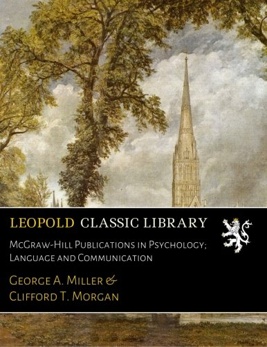 McGraw-Hill Publications in Psychology; Language and Communication by Leopold Classic Library