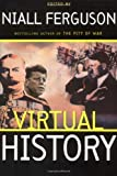 Virtual History (97) by Ferguson, Niall [Paperback (2000)]
