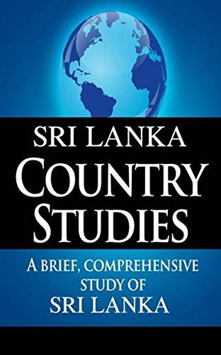 SRI LANKA Country Studies: A brief, comprehensive study of Sri Lanka