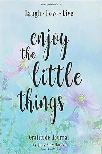 Amazoncom Enjoy The Little Things Gratitude Journal Daily