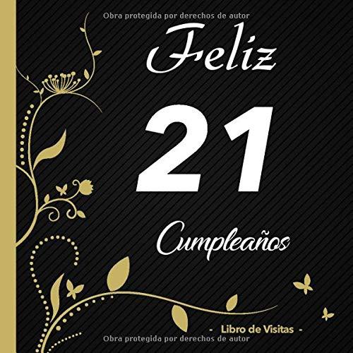 Feliz 21 cumpleaños - Libro de visitas -: Para llenar | Para ...