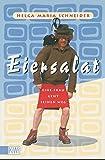Eiersalat: Eine Frau geht seinen Weg. Der neue Roman von Helge Schneider