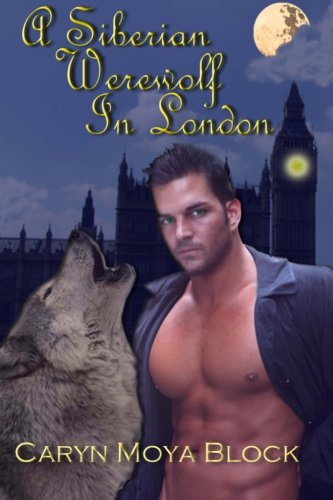 Download A Siberian Werewolf in London: Book Two of the Siberian Volkov Pack Series pdf epub