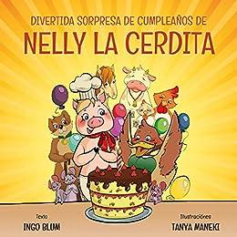 Divertida Sorpresa de Cumpleaños de Nelly la Cerdita (Spanish Edition)