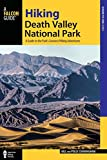 Hiking Death Valley National Park: A Guide to the Park's Greatest Hiking Adventures (Regional Hiking Series)