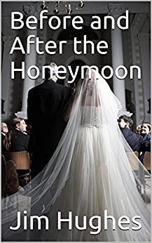 Before and After the Honeymoon by [Hughes, Jim]