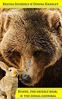 Bunny, The Grizzly Bear, & The Serial Cannibal (United