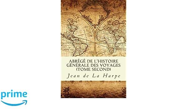 Abrégé de lhistoire générale des voyages (Tome second) (French Edition)