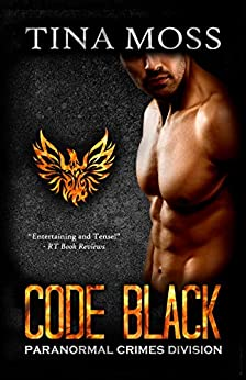 Code Black (Paranormal Crimes Division Book 1) by [Moss, Tina]