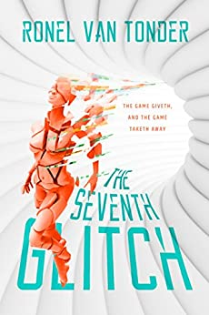 The Seventh Glitch by [van Tonder, Ronel]