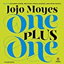 One Plus One: A Novel Audiobook by Jojo Moyes Narrated by Elizabeth Bower, Ben Elliot, Nicola Stanton, Steven France