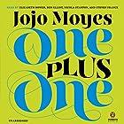 One Plus One: A Novel Audiobook by Jojo Moyes Narrated by Elizabeth Bower, Ben Elliot, Nicola Stanton, Steven France