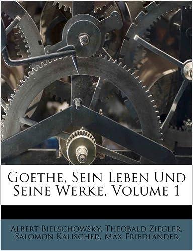 Book Goethe, Sein Leben Und Seine Werke, Volume 1 (German Edition)