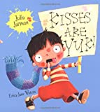 Kisses Are Yuk!, Julia Jarman, 034094482X