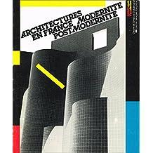 ARCHITECTURES EN FRANCE : MODERNITÉ POST-MODERNITÉ