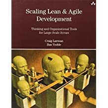 Scaling Lean & Agile Development: Thinking and Organizational Tools for Large-Scale Scrum by Larman, Craig, Vodde, Bas 1st edition (2008) Paperback