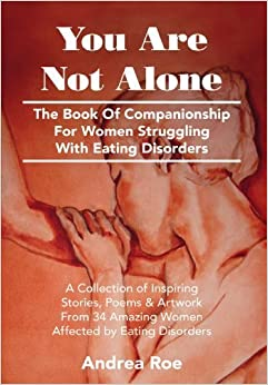 You Are Not Alone: The Book Of Companionship For Women Struggling With Eating Disorders by Andrea Roe (2006-10-18)