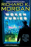 img - for Woken Furies: A Takeshi Kovacs Novel book / textbook / text book