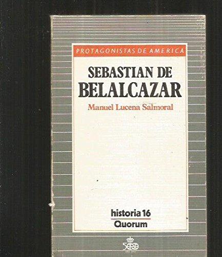 Sebastián de Belalcázar (Protagonistas de América) (Spanish Edition)