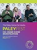 CSI: Crime Scene Investigation: Cast & Creators Live at the Paley Center
