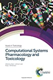 img - for Computational Systems Pharmacology and Toxicology (Issues in Toxicology) book / textbook / text book