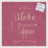 PinPix decorative pin cork bulletin board made from self-healing canvas, Make Things Happen Fuschia Print printed at 24x24 Inches and framed in Satin White Frame(WOM59504)