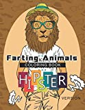Farting Animals Coloring Book Hipster Version: A Cute and Funny animals Coloring Book (Cool Farting Animals): Volume 1