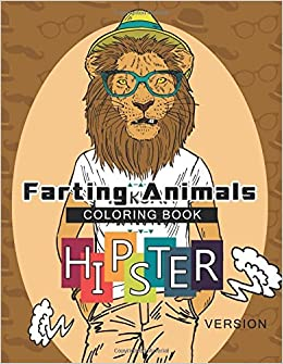 farting animals coloring book hipster version a cute and funny animals coloring book cool farting animals volume 1 amazoncouk georgia a dabney - Hipster Coloring Book