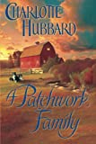 A Patchwork Family, Charlotte Hubbard, 1477806199