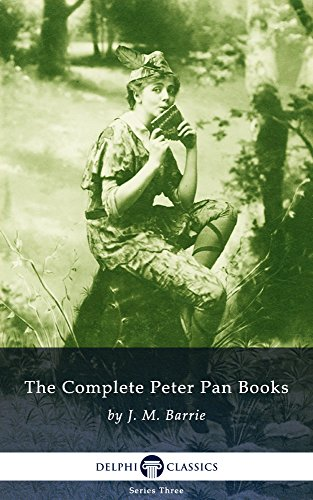 Complete Peter Pan Books - Collected Works of J. M. Barrie (Illustrated)