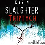 Triptych: Will Trent, Book 1 | Karin Slaughter