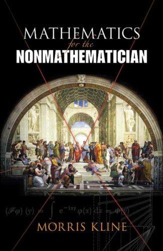 By Morris Kline Mathematics for the Nonmathematician [Hardcover]