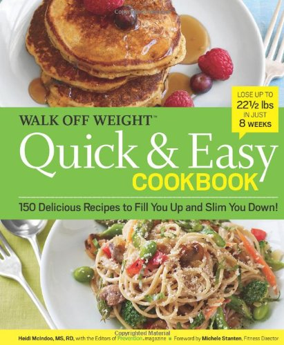 walk-off-weight-quick-easy-cookbook-150-delicious-recipes-to-fill-you-up-and-slim-you-down