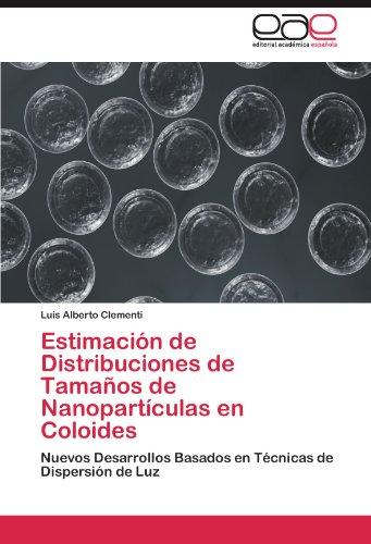Descargar Libro Estimacion De Distribuciones De Tamanos De Nanoparticulas En Coloides Luis Alberto Clementi