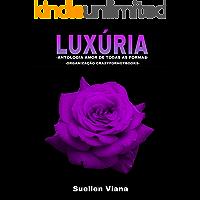 LUXÚRIA: Antologia Amor de todas as formas