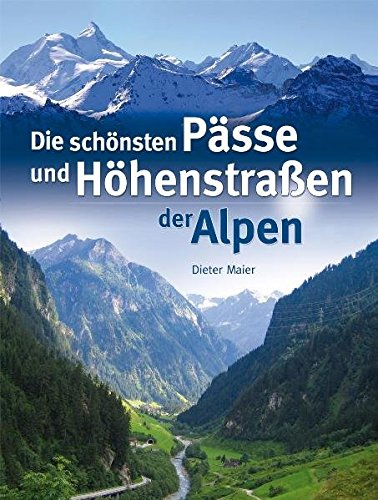 Die schönsten Pässe und Höhenstraßen der Alpen